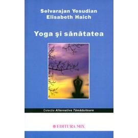 Yoga şi Sănătatea  - Selvarajan Yesudian, Elisabeth Haich