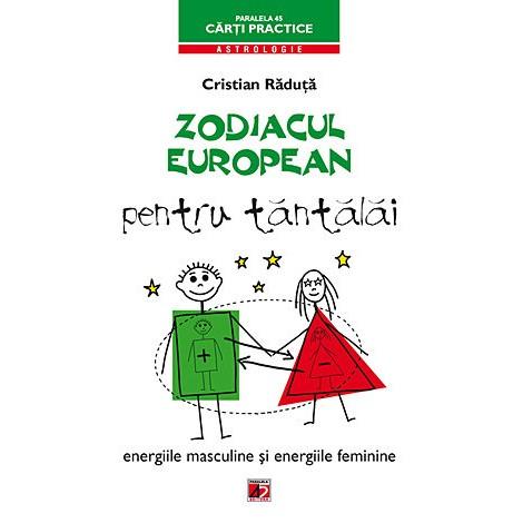 Zodiacul european pentru tăntălăi • energiile masculine şi energiile feminine - Cristian Răduţă